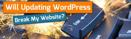 will-my-website-break-if-I-update-wordpress