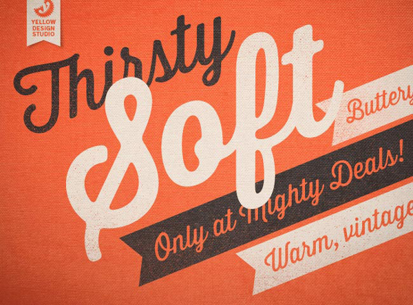 Exclusive font deal: new Thirsty Soft font family