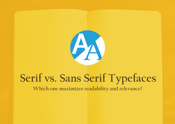 Serif vs. Sans Serif typefaces: which one maximizes readability and relevance