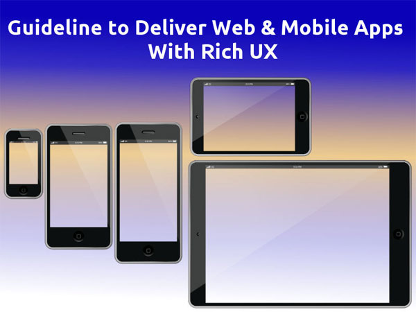 Design guideline to deliver web & mobile apps with rich UX