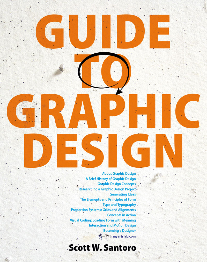 A new guide to graphic design by Scott W. Santoro