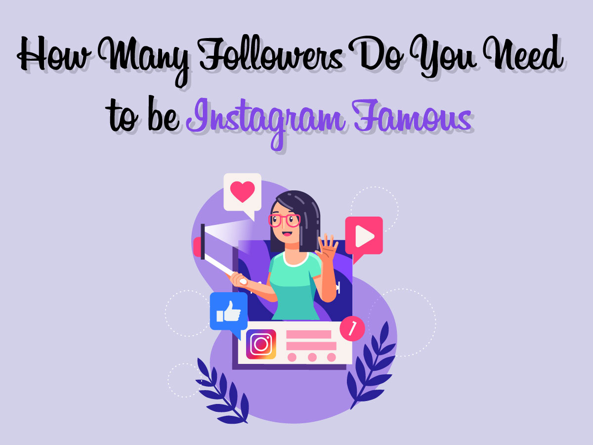 How Many Followers Do You Need to be Instagram Famous?