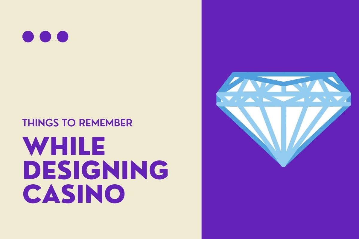 Things To Remember While Designing Online Casino